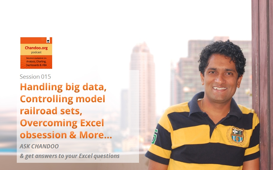 Handling big data, Controlling model railroad sets, Overcoming Excel obsession & More - ASK CHANDOO
