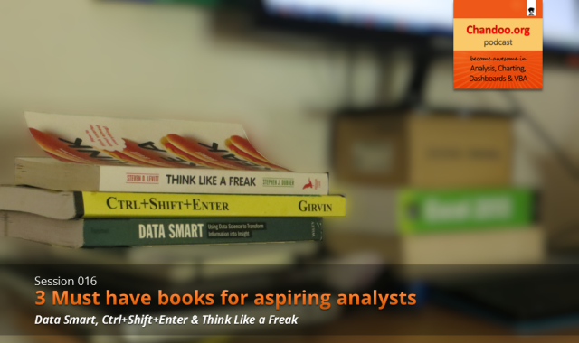 CP016: 3 Must have books for aspiring analysts - Chandoo.org podcast - become awesome in data analysis, charting, dashboards & VBA using Excel