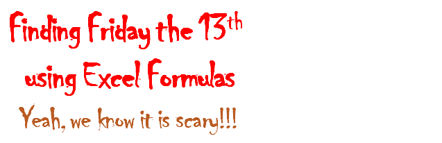 Finding Friday the 13th using Excel (and learning cool formulas along way)