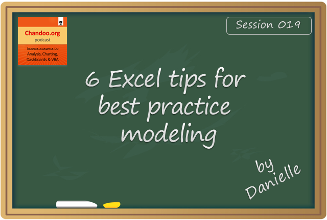CP019 - 6 tips for best practice modeling - Interview with Danielle from Plum Solutions - Chandoo.org Podcast - Become Awesome in Excel