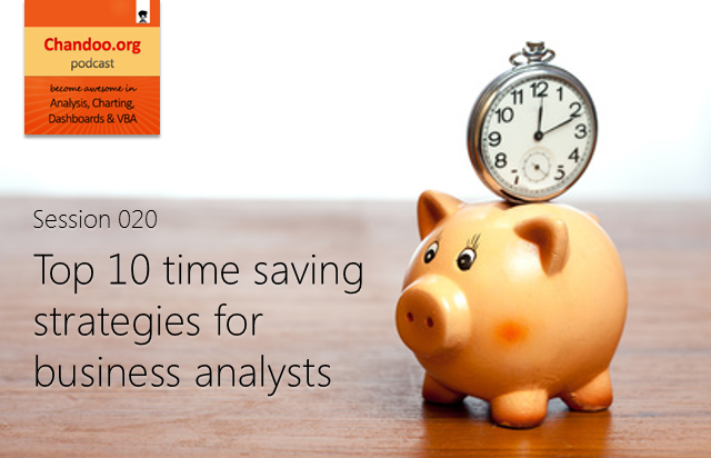 CP020: Top 10 time saving strategies for business analysts - Chandoo.org Podcast